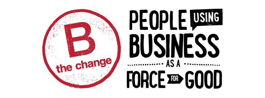 Guest Blog: B Corps: A Quiet Revolution That Is Changing the World ...