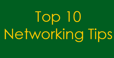 Top 10 Networking Tips