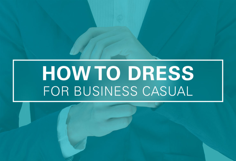 The clas student s guide to business casual attire uconn - Uconn center for career development ...