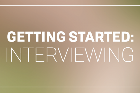 Getting Started: Interviewing