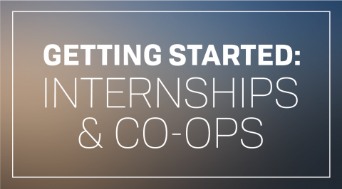 Getting Started: Internships & Co-ops thumbnail image